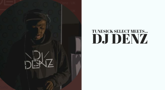 TuneSick Select Presents Series 2 Episode 1 – DJ Denz